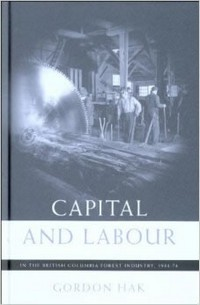 Capital & Labour In The British Columbia Forest Industry
