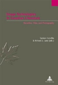 Image Technologies In Canadian Literature