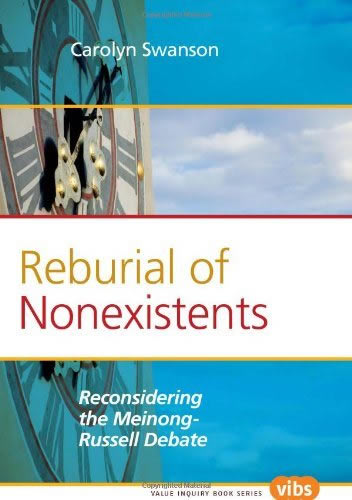Reburial Of Nonexistents:Reconsidering The Meinong-Russell Debate (SKU 1046976720)