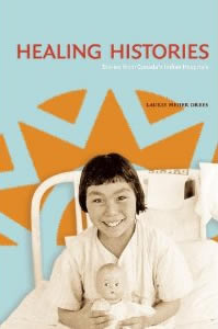 Healing Histories:Stories From Canadas Indian Hospitals (SKU 1051584620)