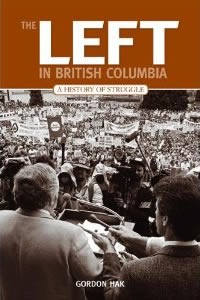 Left In British Columbia - History Of Struggle